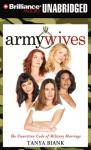 Army Wives: The Unwritten Code of Military Marriage (Unabridged) Audiobook, by Tanya Biank