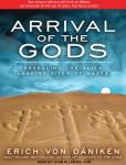 Arrival of the Gods: Revealing the Alien Landing Sites of Nazca (Unabridged) Audiobook, by Erich von Daniken