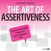 The Art of Assertiveness (Unabridged) Audiobook, by Joanna Crosse