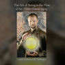 The Art of Being In the Flow: Qi Dao - Tibetan Shamanic Qigong (Unabridged), by Lama Somananda Tantrapa