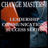 The Art of Chit Chat (Unabridged), by Change Masters Leadership Communications Success Series