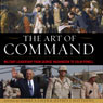 The Art of Command: Military Leadership from George Washington to Colin Powell (Unabridged) Audiobook, by Harry S. Laver