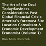 The Art of the Deal Today: Business Considerations Post Global Financial Crisis, Volume 1 (Unabridged), by Don Allen Holbrook