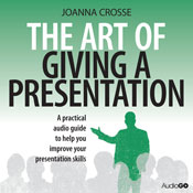 The Art of Giving a Presentation (Unabridged) Audiobook, by Joanna Crosse