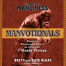 The Art of Manliness - Manvotionals: Timeless Wisdom and Advice on Living the 7 Manly Virtues (Unabridged) Audiobook, by Brett McKay
