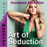 The Art of Seduction Hypnosis: Instant Rapport, Connect, Guided Meditation Hypnosis & Subliminal Audiobook, by Rachael Meddows