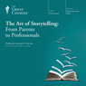 The Art of Storytelling: From Parents to Professionals Audiobook, by The Great Courses