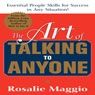 The Art of Talking to Anyone: Essential People Skills for Success in Any Situation (Unabridged), by Rosalie Maggio