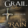 Arthur: The Grail Quest Trilogy, Book 1 (Unabridged), by J. R. Rain