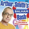 Arthur Smiths Balham Bash: Complete Series One (Unabridged) Audiobook, by Arthur Smith