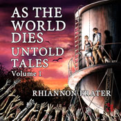 As The World Dies: Untold Tales, Vol. 1 (Unabridged), by Rhiannon Frater