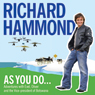 As You Do: Adventures With Evel, Oliver, and The Vice-President Of Botswana Audiobook, by Richard Hammond