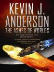The Ashes of Worlds (Unabridged), by Kevin J. Anderson