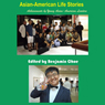 Asian-American Life Stories: Achievements by Young Asian-American Leaders (Unabridged) Audiobook, by Benjamin Choe