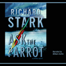 Ask the Parrot (Unabridged) Audiobook, by Richard Stark