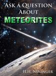 Ask a Question About Meteorites (Unabridged), by H. H. Nininger