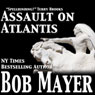 Assault on Atlantis (Unabridged), by Bob Mayer