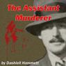 The Assistant Murderer (Unabridged) Audiobook, by Dashiell Hammett