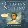 The Astonishing Life of Octavian Nothing: Volume 2: The Kingdom on the Waves (Unabridged) Audiobook, by M.T. Anderson
