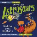 Astrosaurs: Riddle of the Raptors (Unabridged) Audiobook, by Steve Cole