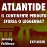 Atlantide, il continente perduto: storia o leggenda? (Unabridged) Audiobook, by Jeremy Feldman