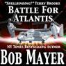 Atlantis: Battle for Atlantis (Book 6) (Unabridged) Audiobook, by Bob Mayer