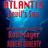 Atlantis: Devils Sea (Unabridged), by Bob Mayer