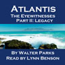Atlantis The Eyewitnesses Part II: The Legacy of Atlantis: Atlantis The Eyewitnesses Series (Unabridged) Audiobook, by Walter Parks