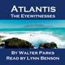 Atlantis: The Eyewitnesses (Unabridged) Audiobook, by Walter Parks