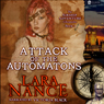 Attack of the Automatons: Book Three: Airship Adventure Chronicles (Volume 1) (Unabridged) Audiobook, by Lara Nance