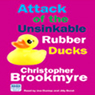 Attack of the Unsinkable Rubber Ducks (Unabridged) Audiobook, by Christopher Brookmyre