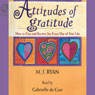 Attitudes of Gratitude: How to Give and Receive Joy Every Day of Your Life (Unabridged), by M. J. Ryan