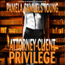 Attorney-Client Privilege (Unabridged) Audiobook, by Pamela Samuels Young