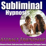 Attract Friendship Subliminal Hypnosis: Maintain Better Relationships & Make Friends, Subconscious Affirmations, Binaural Beats, Self-Help, by Subliminal Hypnosis