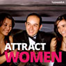 Attract Women - Hypnosis Audiobook, by Hypnosis Live