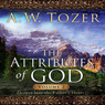 Attributes of God Vol. 2: A Journey Into the Fathers Heart (Unabridged) Audiobook, by A. W. Tozer