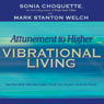 Attunement to Higher Vibrational Living, by Sonia Choquette