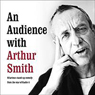 An Audience with Arthur Smith Audiobook, by Arthur Smith