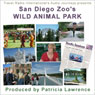 Audio Journeys: San Diego Zoos Wild Animal Park Audiobook, by Patricia L. Lawrence