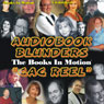 Audiobook Blunders: The Books In Motion Gag Reel (Unabridged) Audiobook, by Books In Motion