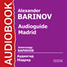 Audioguide: Madrid Audiobook, by Alexander Barinov