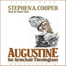 Augustine for Armchair Theologians (Unabridged), by Stephen A. Cooper