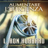 Aumentare LEfficienza (Increasing Efficiency) (Unabridged) Audiobook, by L. Ron Hubbard