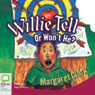 Aussie Bites: Willie Tell Or Wont He? (Unabridged), by Margaret Clark