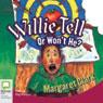 Aussie Bites: Willie Tell Or Wont He? (Unabridged), by Margaret Clark