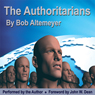The Authoritarians (Unabridged) Audiobook, by Bob Altemeyer