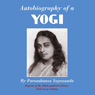 Autobiography of a Yogi (Unabridged) Audiobook, by Paramhansa Yogananda