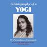 Autobiography of a Yogi (Unabridged), by Paramhansa Yogananda