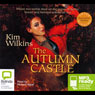Autumn Castle (Unabridged) Audiobook, by Kim Wilkins