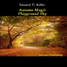 Autumn Magic Playground Sky (Unabridged) Audiobook, by Edward T. Keller